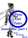 Pony-Girl Tales (eBook): Annabelle: Part 1