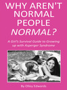 Why Aren't Normal People Normal? (eBook): A Girl's Survival Guide to Growing up with Asperger Syndrome