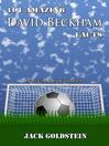 101 Amazing David Beckham Facts (eBook)