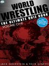 World Wrestling, Volume 1 (eBook): The Ultimate Quiz Book