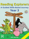 Reading Explorers Year 3 (eBook): A Guided Skills-based Journey