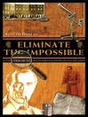 Eliminate the Impossible (eBook): An Examination of the World of Sherlock Holmes on Page and Screen
