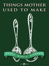 Things Mother Used to Make (eBook)