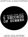 101 Amazing Facts about 5 Seconds of Summer (eBook)