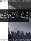 101 Amazing Beyonce Facts (eBook)