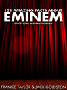 101 Amazing Facts about Eminem (eBook)
