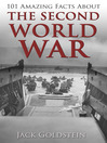 101 Amazing Facts about The Second World War (eBook)