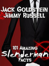 101 Amazing Slenderman Facts  1 by Jack Goldstein eBook