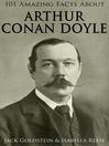 101 Amazing Facts about Arthur Conan Doyle (eBook)