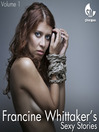 Francine Whittaker's Sexy Stories, Volume 1 (MP3): An Erotic Story Collection