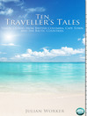 Ten Traveller's Tales (eBook): Travel Stories from British Columbia, Cape Town, and the Baltic Countries