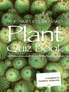 The Simply Very Hard Plant Quiz Book (eBook): 1,000 Questions on all Aspects of the Flower Kingdom