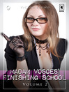 Madam Vosges' Finishing School (eBook): Volume 2