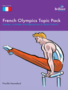French Olympics Topic Pack (eBook): Games, Activities and Resources to Teach French