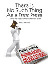 There is No Such Thing as a Free Press (eBook): ...And We Need One More Than Ever