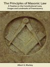 The Principles of Masonic Law (eBook): A Treatise on the Constitutional Laws, Usages and Landmarks of Freemasonry