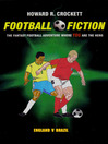 Football Fiction - England v Brazil (eBook): The Fantasy Football Adventure where YOU are the Hero