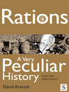 Rations, A Very Peculiar History (eBook): With NO Added Butter