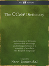 The Other Dictionary (eBook): A Dictionary of Hitherto Unrecorded Meanings and Interpretations of a Selection of Words in the English Language
