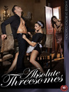 Absolute Threesomes (eBook)