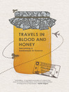 Travels through Blood and Honey (eBook): Becoming a Beekeeper in Kosovo