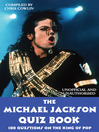 The Michael Jackson Quiz Book (eBook): 100 Questions on the King of Pop