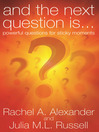 And the Next Question is... (eBook): Powerful Questions for Sticky Moments