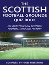 The Scottish Football Grounds Quiz Book (eBook): 101 Questions on Scottish Football Ground History