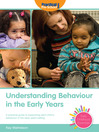 Understanding Behaviour in the Early Years (eBook): A Practical Guide to Supporting Each Child's Behaviour in the Early Years Setting