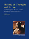 History as Thought and Action (eBook): The Philosophies of Croce, Gentile, de Ruggiero and Collingwood