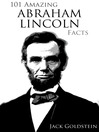 101 Amazing Abraham Lincoln Facts (eBook)