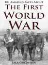 101 Amazing Facts about The First World War (eBook)