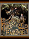 Sherlock Holmes and The Horror of Frankenstein (eBook)