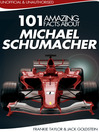 101 Amazing Facts about Michael Schumacher (eBook)