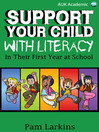 Support Your Child with Literacy (eBook): In Their First Year at School