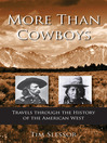 More Than Cowboys (eBook): Travels Through The History Of The American West