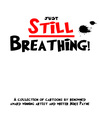 Just Still Breathing (eBook): A Collection of Cartoons