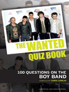 The Wanted Quiz Book (eBook): 100 Questions on the Boy Band