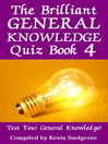 The Brilliant General Knowledge Quiz, Book 4 (eBook): Test Your General Knowledge!