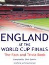 England at the World Cup Finals (eBook): The Fact and Trivia Book