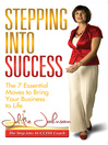 Stepping into Success (eBook): The 7 Essential Moves to Bring Your Business to Life