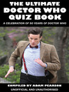 The Ultimate Doctor Who Quiz Book (eBook): A Celebration of 50 Years of Doctor Who