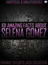 101 Amazing Facts About Selena Gomez (eBook)