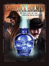 Sherlock Holmes and The Case of The Crystal Blue Bottle (eBook): A Graphic Novel