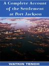 A Complete Account of the Settlement at Port Jackson (eBook)