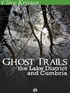 Ghost Trails of the Lake District and Cumbria (eBook)