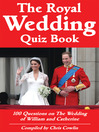 The Royal Wedding Quiz Book (eBook): 100 Questions on the Wedding of William and Catherine