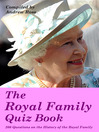 The Royal Family Quiz Book (eBook): 250 Questions on the History of the Royal Family
