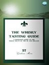 The Whisky Tasting Guide (eBook): A beginner's guide to the single malts of the UK and Ireland