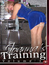 Joanna's Training, Volume 3 (eBook): The Training of a New Transvestite